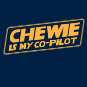 Chewie Is My Co-Pilot - HolyShirt Tee