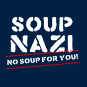 Soup Nazi No Soup For You! - HolyShirt Tee