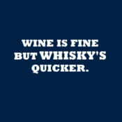 Wine Is Fine But Whisky's Quicker - HolyShirt Tee