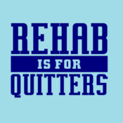 Rehab Is For Quitters - HolyShirt Tee