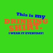 This is My Drinking Shirt I Wear It Every Day - HolyShirt Tee