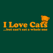 I Love Cats... But Can't Eat A Whole One - HolyShirt Tee