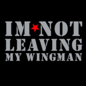 I'm Not Leaving My Wingman - HolyShirt Tee