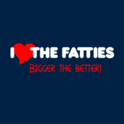 I Love The Fatties Bigger The Better - HolyShirt Tee