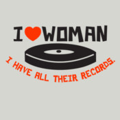 I Love Women I Have All Their Records - HolyShirt Tee
