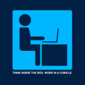Think Inside The Box. Work In A Cubicle.
