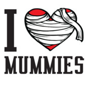 I Love Mummies