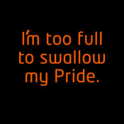 I'm too full to swallow my Pride.