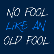 No Fool Like An Old Fool