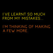I've Learnt So Much From My Mistakes