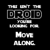 This Isn't The Droid You're Lookinf For.