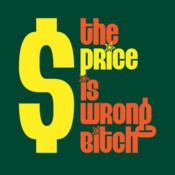 The Price Is Wrong Bitch