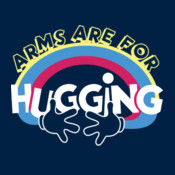 Arm Are For Hugging