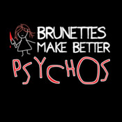 Brunettes Make Batter Psychos