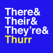 There & Thier & They're & Thurr
