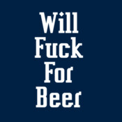 Will Fuck For Beer - HolyShirt Tee