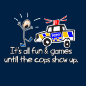 It's All Fun & Games Until The Cops Show Up - HolyShirt Tee