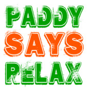 Paddy Says Relax