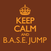 Keep Calm And BASE Jump