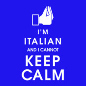 I'm Italian And I Cannot Keep Calm
