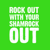 Rock Out With Your Shamrock Out