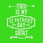 This Is My St.Patrick's Day Shirt