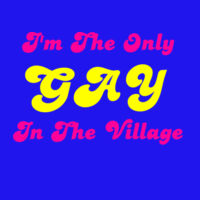 I'm The Only GAY In The Village - HolyShirt Tee Thumbnail