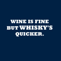 Wine Is Fine But Whisky's Quicker - HolyShirt Tee Thumbnail