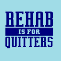 Rehab Is For Quitters - HolyShirt Tee Thumbnail