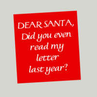 Dear Santa, Did You Even Read My Letter Last Year? Thumbnail