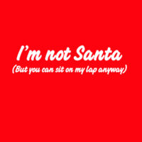 I'm Not Santa (But You Can Sit On My Lap Anyway) Thumbnail