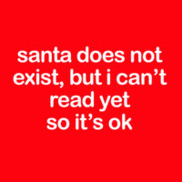 Santa Does Not Exist But I Can't Read Yet So It's OK Thumbnail