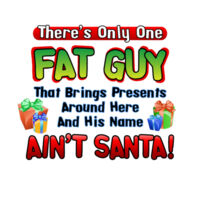There's Only One Fat Guy Who Brings Presents Around Here Thumbnail