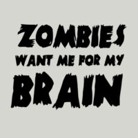 Zombies Want Me For My Brain Thumbnail