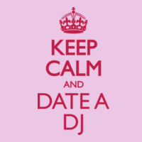 Keep Calm And Date A DJ Thumbnail