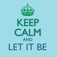 Keep Calm And Let It Be Thumbnail