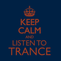 Keep Calm And Listen To Trance Thumbnail