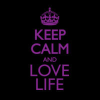 Keep Calm And Love Life Thumbnail