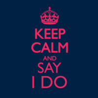 Keep Calm And Say I Do Thumbnail