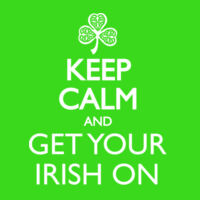 Keep Calm And Get Your Irish On. Thumbnail