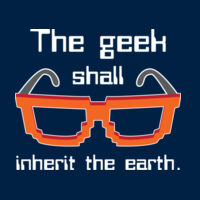 The Geek Shall Inherit The Earth Thumbnail